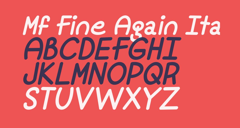 Mf Fine Again Italic