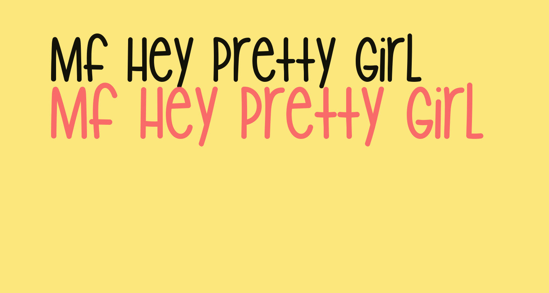 Mf Hey Pretty Girl