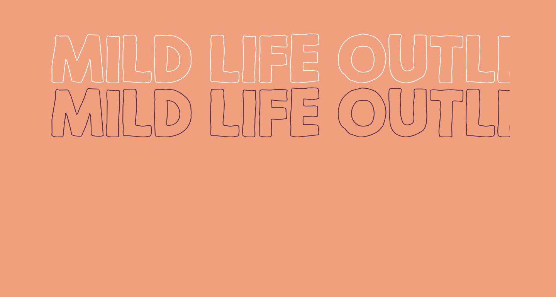 Mild Life Outline