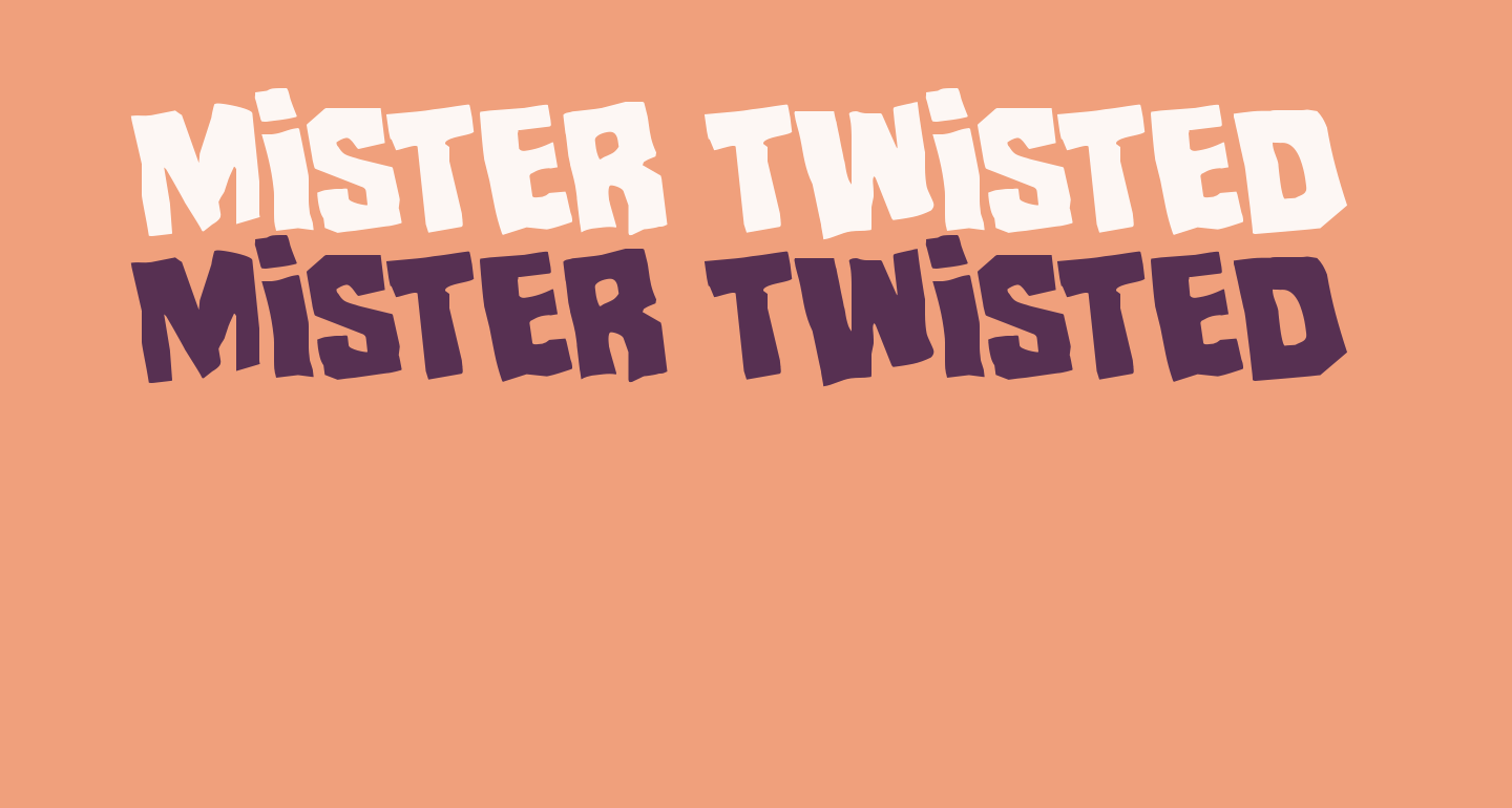 Mister Twisted Rotated