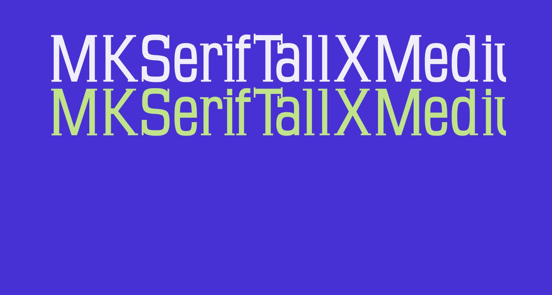 MKSerifTallXMedium