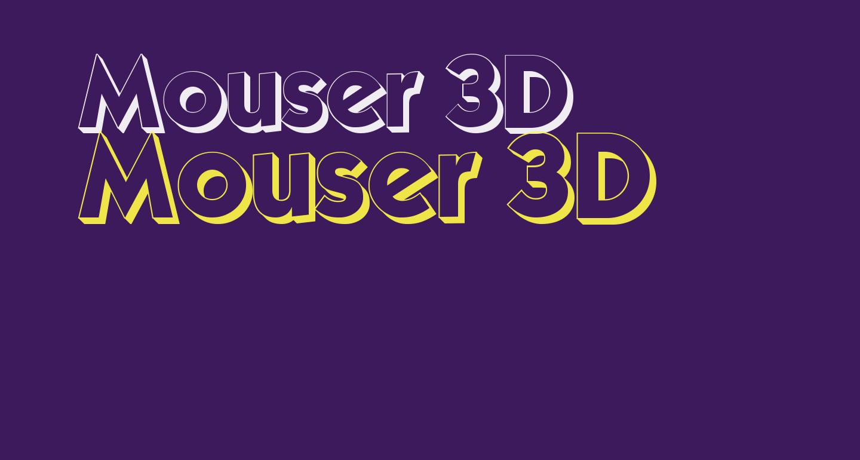 Mouser 3D