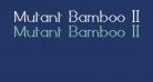 Mutant Bamboo II