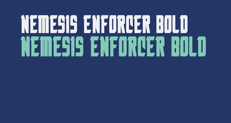 Nemesis Enforcer Bold