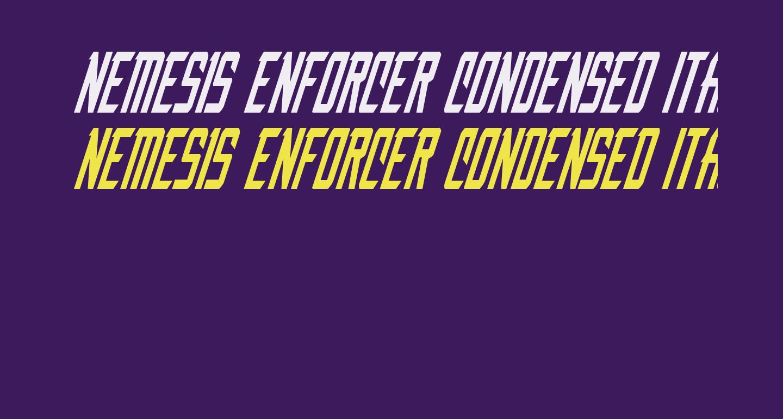 Nemesis Enforcer Condensed Italic