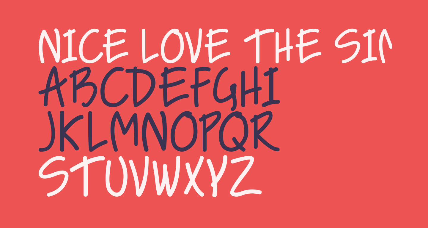 NICE LOVE THE SIMPLE FONT
