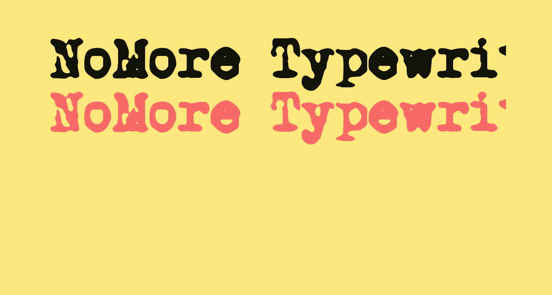 NoMore Typewriters