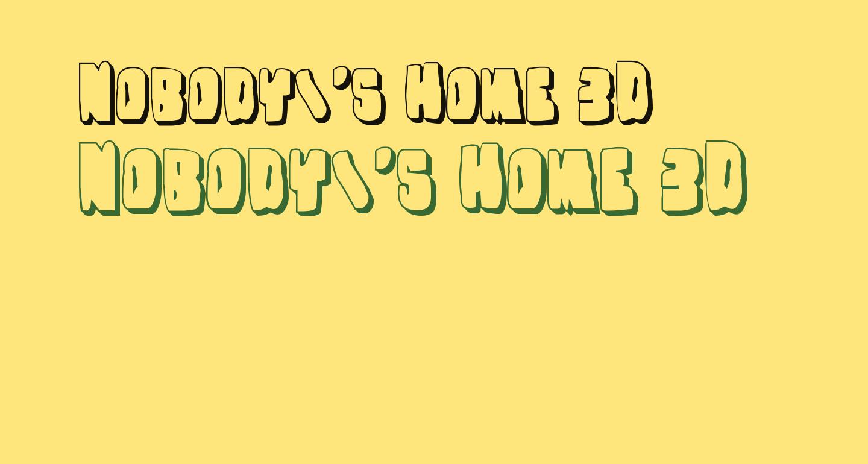 Nobody's Home 3D