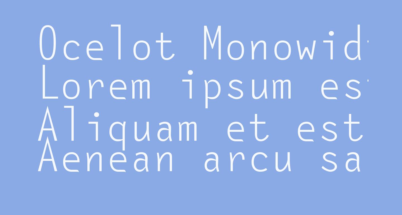 Ocelot Monowidth