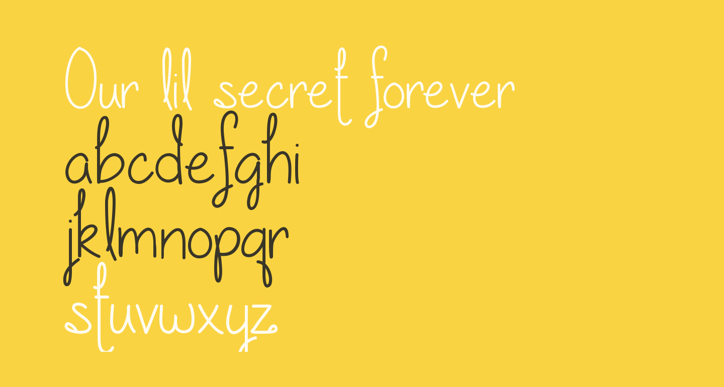 Our lil secret forever