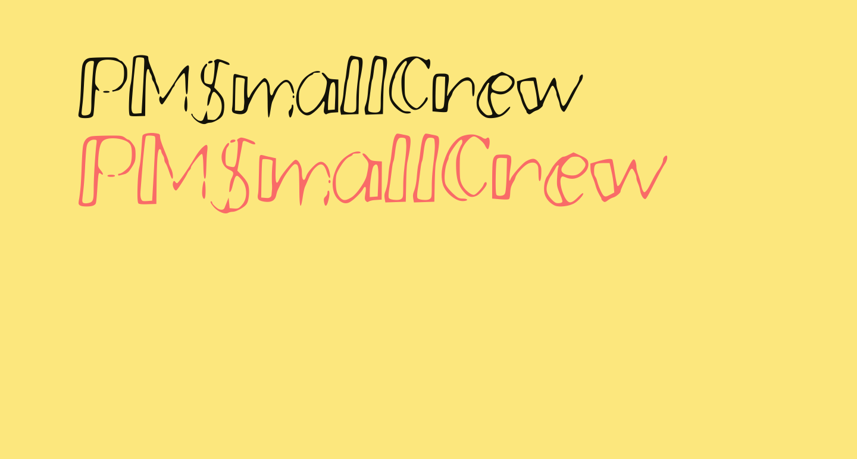 PMSmallCrew
