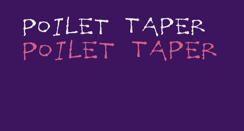 Poilet Taper