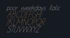 poor weekdays Italic