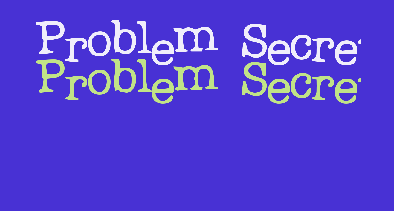 Problem Secretary