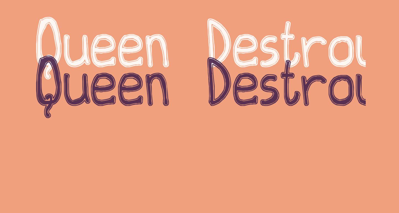Queen Destroy tfb