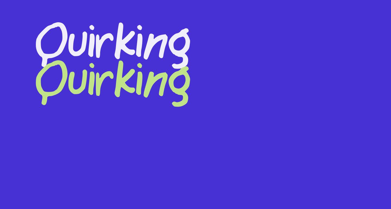 Quirking