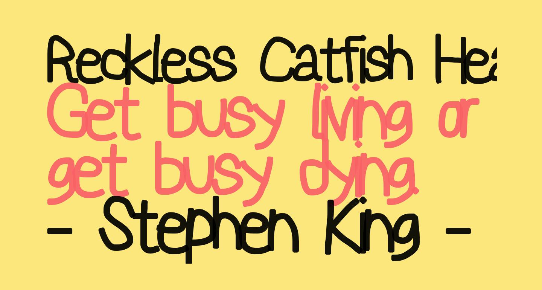 Reckless Catfish Heavy