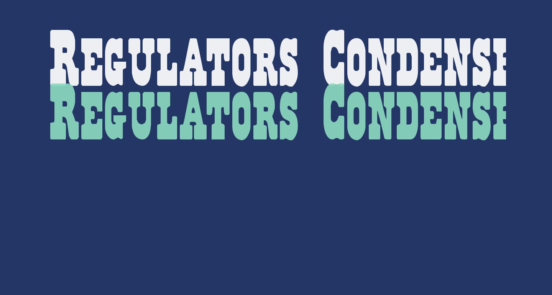 Regulators Condensed