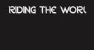 RIDING THE WORLD