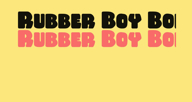 Rubber Boy Bold