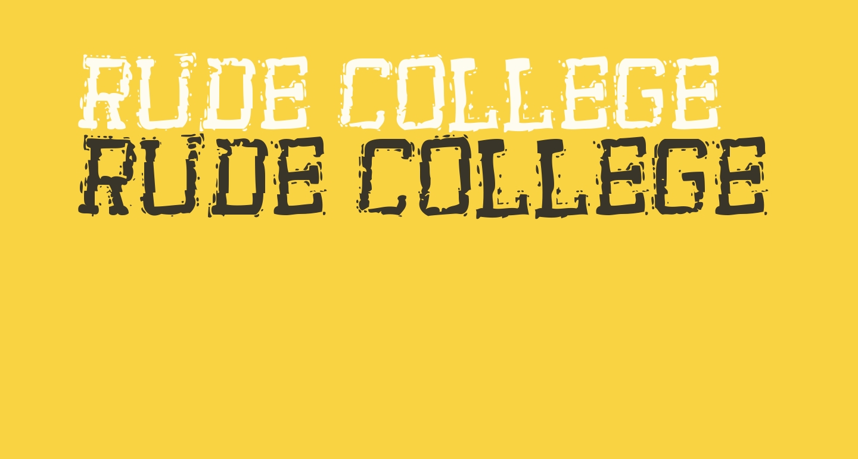 Rude College