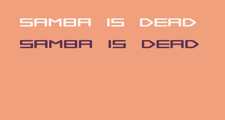 Samba is Dead
