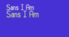 Sans I Am