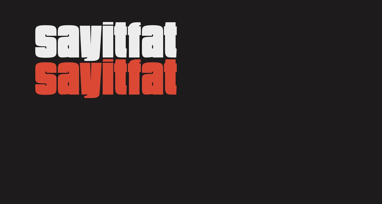 SayItFat