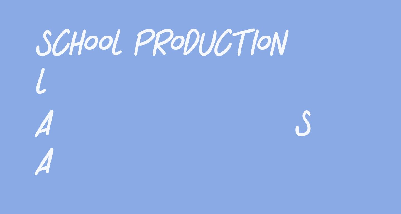 SCHOOL PRODUCTION