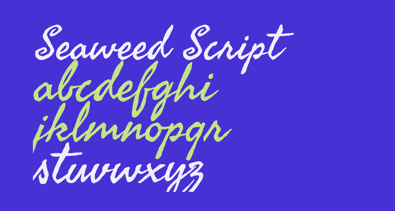 Seaweed Script