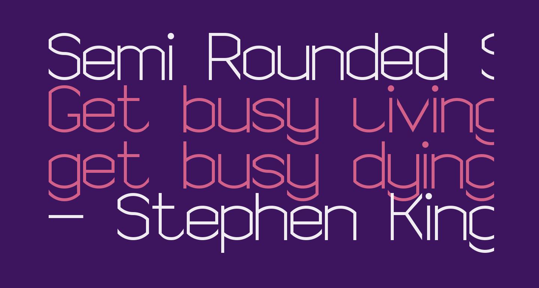 Semi Rounded Sans Serif 7