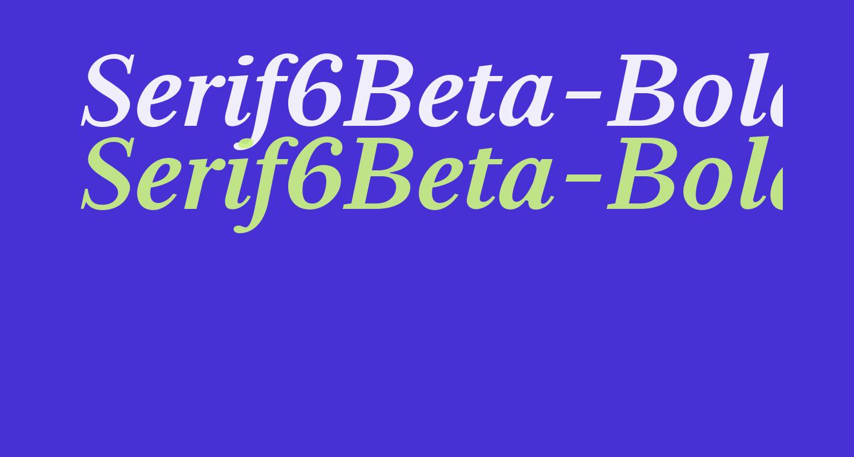 Serif6Beta-BoldItalic