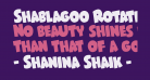 Shablagoo Rotated