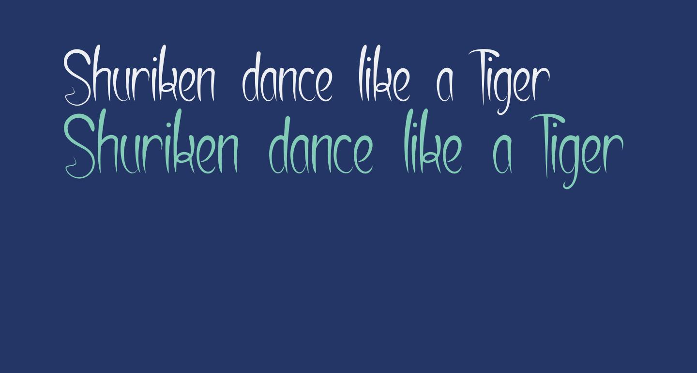 Shuriken dance like a Tiger