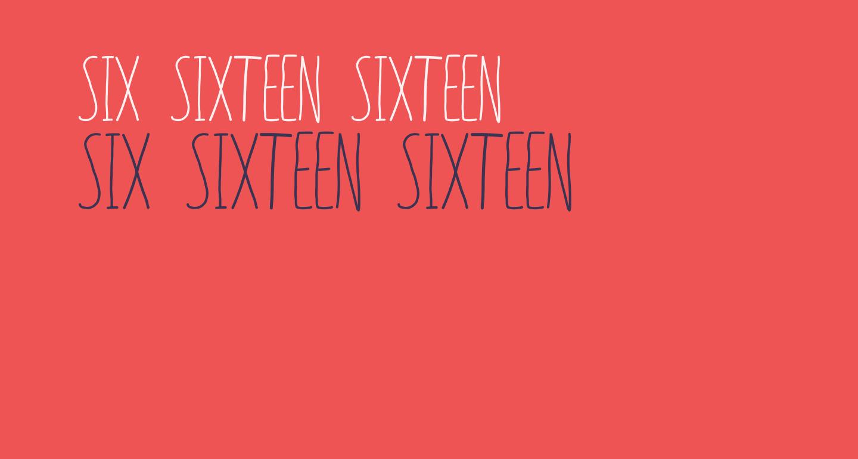 SIX SIXTEEN SIXTEEN