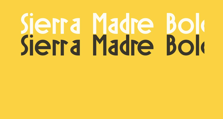 Sierra Madre Bold