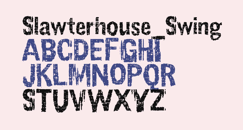 Slawterhouse_Swinggang