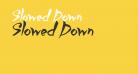 Slowed Down