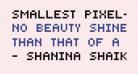 Smallest Pixel-7