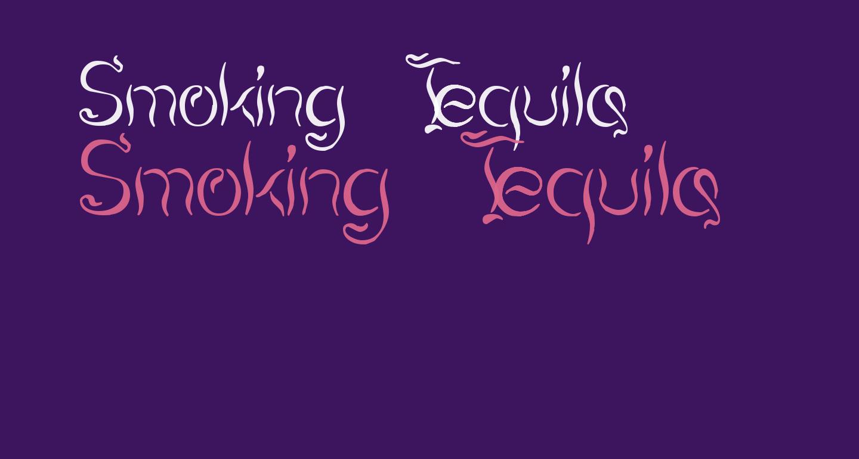 Smoking Tequila