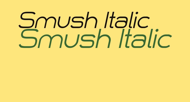 Smush Italic