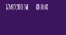 SombodyToLove-Regular