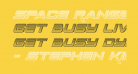 Space Ranger Chrome Italic