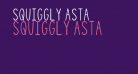 Squiggly Asta