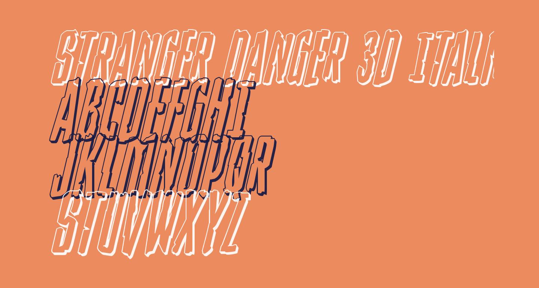 Stranger Danger 3D Italic