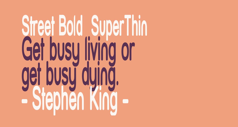 Street Bold  SuperThin