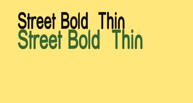 Street Bold  Thin