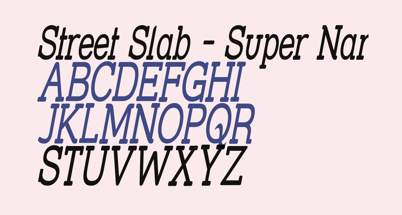 Street Slab - Super Narrow Italic