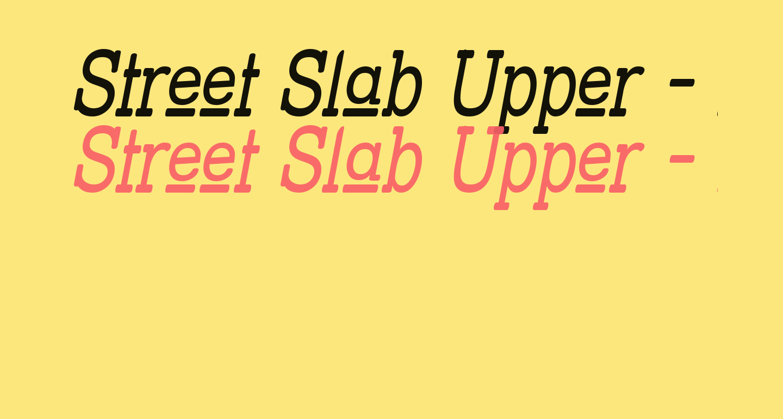 Street Slab Upper - Narrow Italic