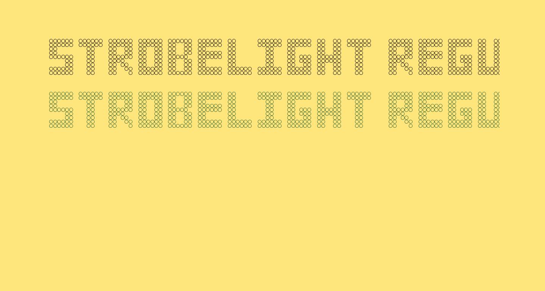 Strobelight Regular